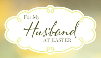 Easter Quotes for Husband