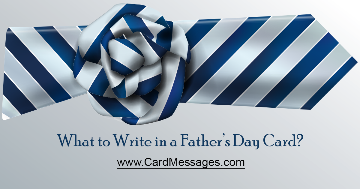 Fathers Day Messages. What to Write in a Father's Day Card