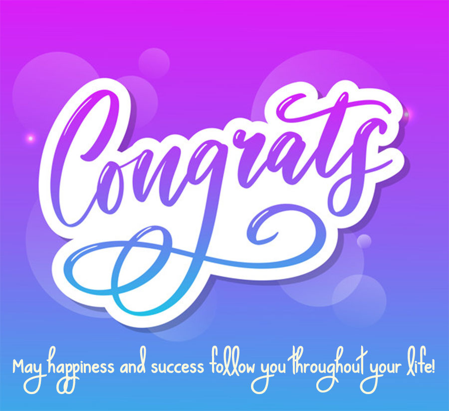 May happiness and success follow you throughout your life! Congratulations On Your Graduation!