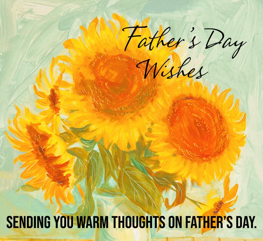 Fathers Day quotes. Sending you warm thoughts on Father's Day.