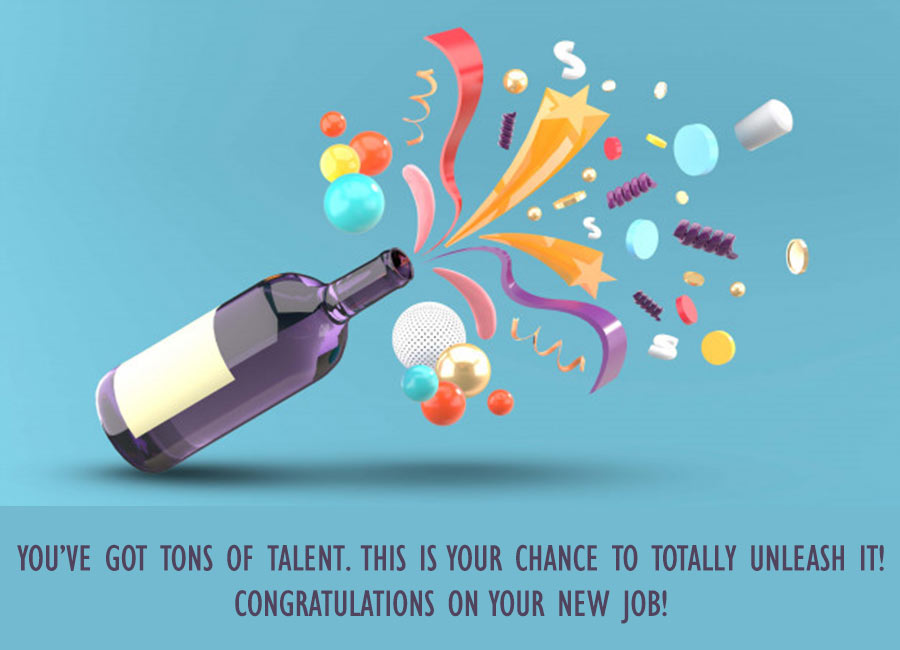 You've got tons of talent. This is your chance to totally unleash it! Congratulations on your new job!